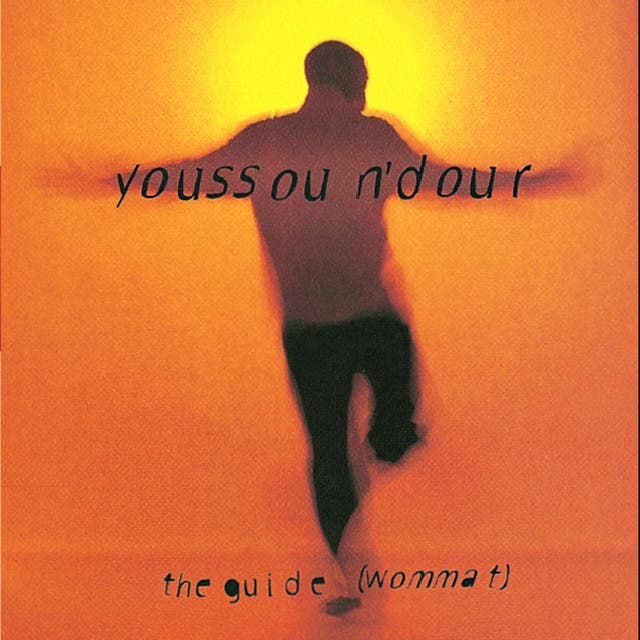 The Guide (Wommat) - Youssou N'Dour